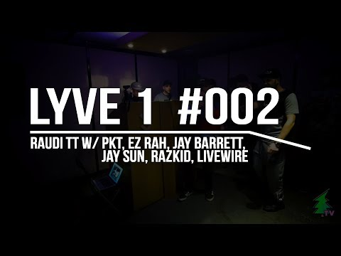 LYVE1 #002 DNB: Raudi TT w/ PKT, Ez Rah, Jay Sun, Jay Barrett, Livewire, Razkid