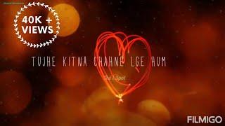 Tujhe kitna chahne lage hum | Female Version | 2019 | Latest Whatsapp Status | Lyrical Dhun