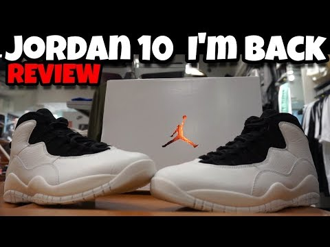 JORDAN 10 I'M BACK FULL DETAIL REVIEW