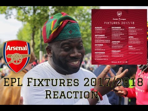 ARSENAL EPL FIXTURES 2017/2018 REACTION | WE MUST BE PREPARED; WE MUST HIT THE GROUND RUNNING