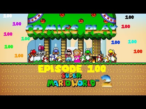 Comics Play Episode 100- Super Mario World 2