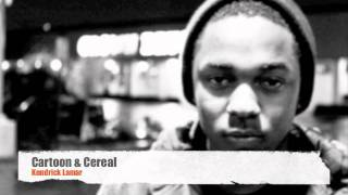 Kendrick Lamar - Cartoon & Cereal (New Music February 2012)