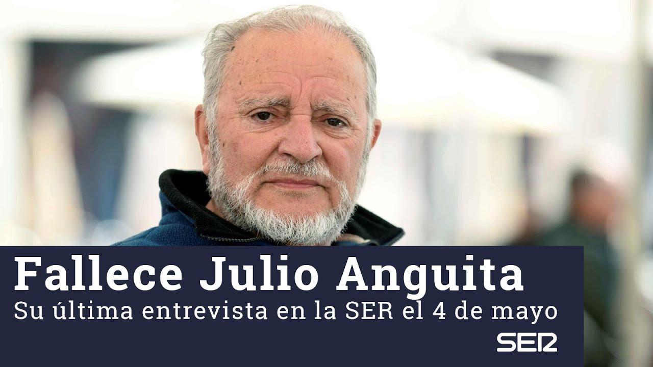 Muere JULIO ANGUITA: Su última entrevista en La SER