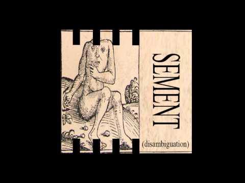 SEMENT - (disambiguation)