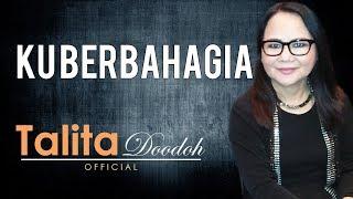 KU BERBAHAGIA - TALITA DOODOH - Lagu Rohani Kristen   Talita Doodoh Official
