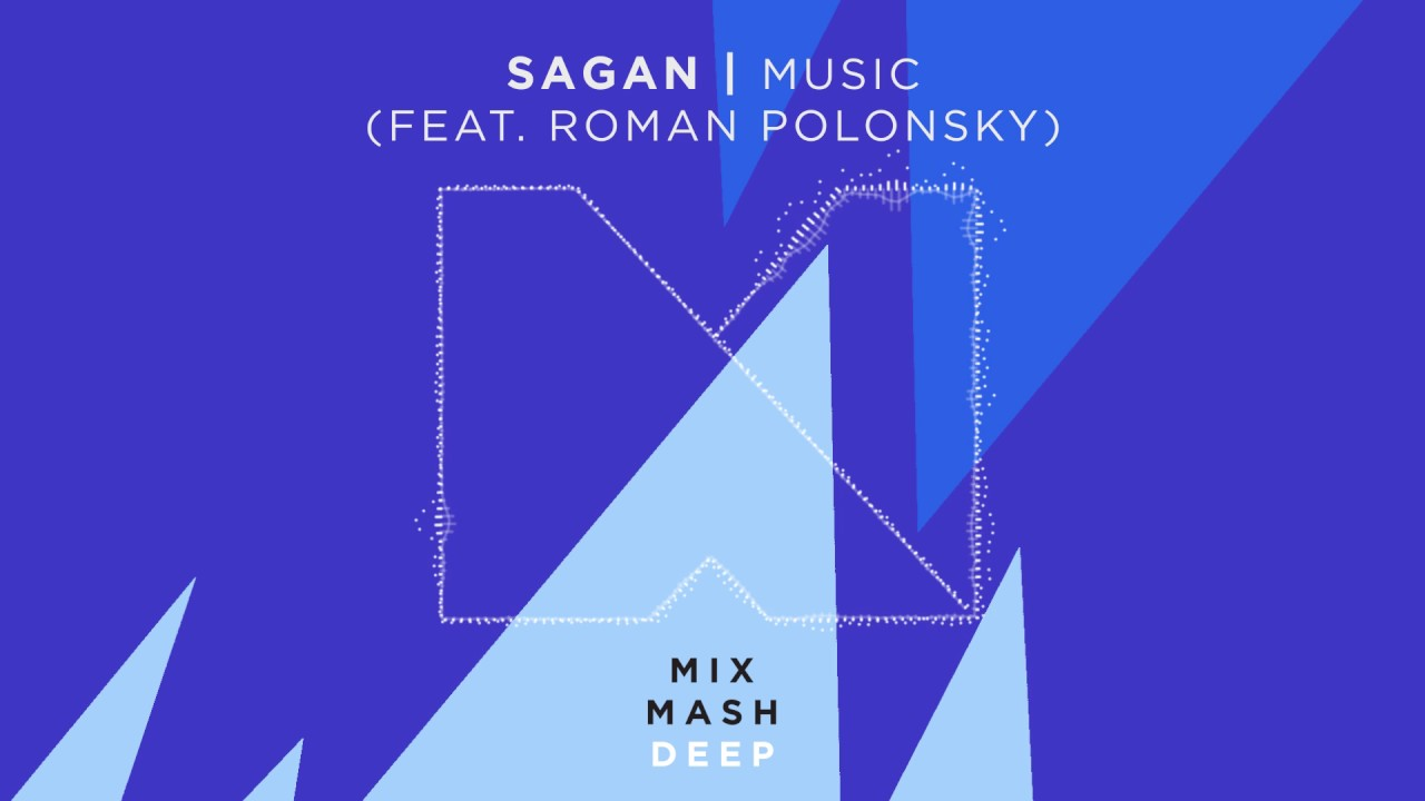 Sagan - Music (feat. Roman Polonksy) (Out Now!)