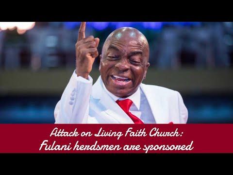 Attack on Living Faith Church: Fulani herdsmen are sponsored - Oyedepo fumes, warns presidency