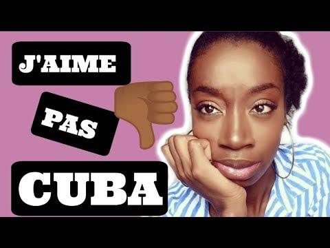 POURQUOI J'AI DÉTESTÉ CUBA?