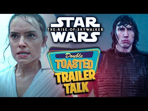 STAR WARS THE RISE OF SKYWALKER FINAL TRAILER REACTION - Double Toasted