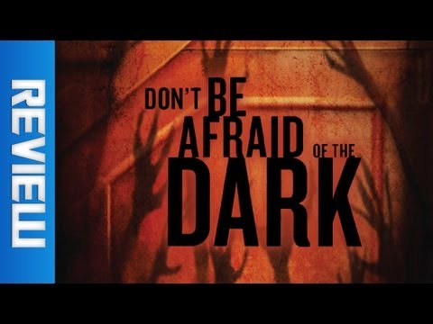 Don't Be Afraid of the Dark : ReelTime s