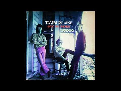 Tamburlaine – Say No More