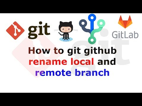 How to git github rename local and remote branch - YouTube