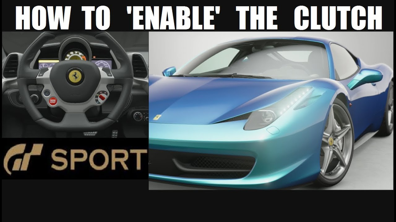How to 'enable' the clutch on GT Sport