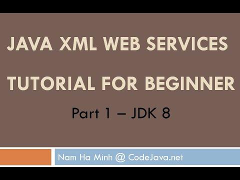 Java XML Web Services Tutorial for Beginner Part 1 (JDK 8)