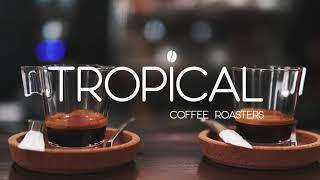 Tropical Coffee Roasters - Coffee's Art Coffee Roasters