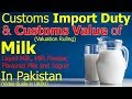 Valuation Ruling and Customs Import Duty on Liquid Milk, Milk Powder, Flavored Milk and Yogurt/Buttermilk in Pakistan
