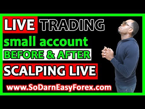 LIVE Scalping SMALL Account (Before & After) LIVE Trading - So Darn Easy Forex™