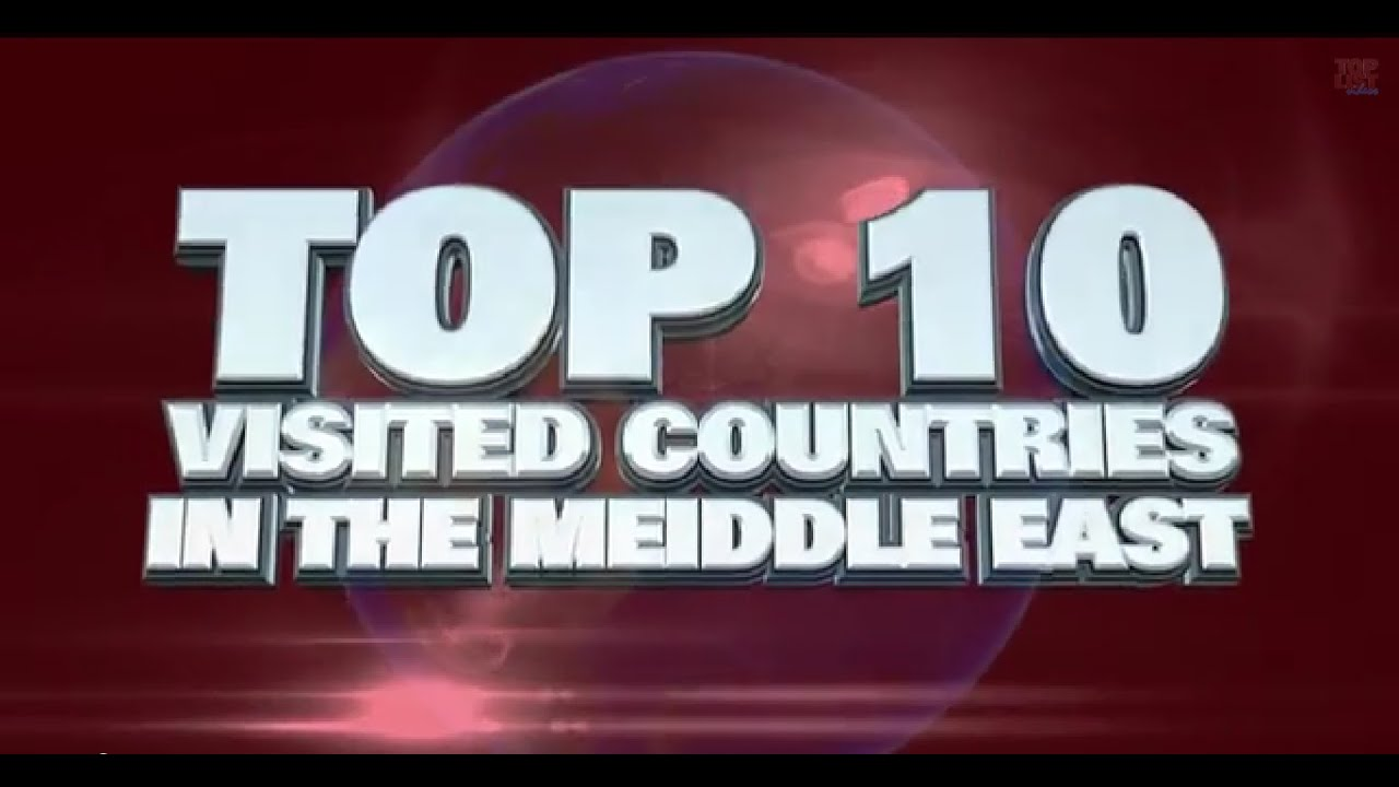 Most Visited Countries In The Middle East YouTube - The 10 most dangerous cities in the middle east