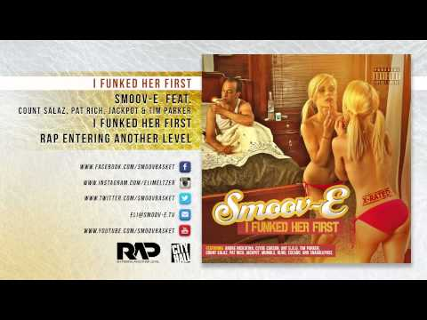 I Funked Her First - Smoov-E feat. Count Salaz, Pat Rich, Jackpot & Tim Parker