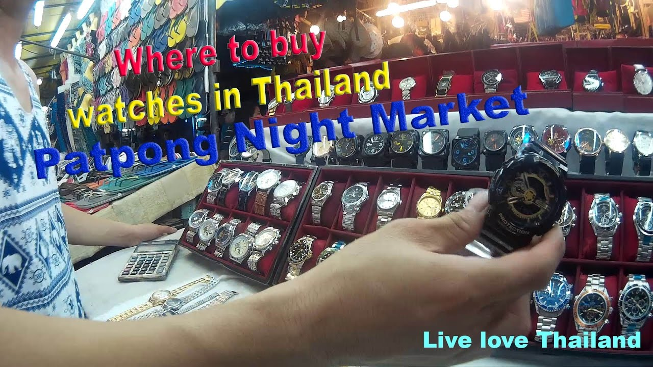 Best place to buy replica watches - Where To Buy Watches In Thailand Patpong Night Market