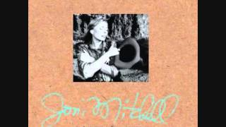 Joni Mitchell - It