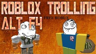 Roblox Trolling ALT F4