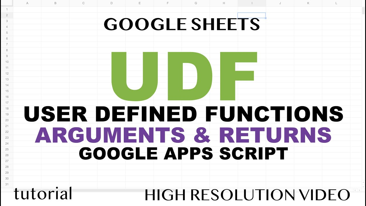 UDF (User Defined Functions) in Google Sheets,  Arguments & Returns
