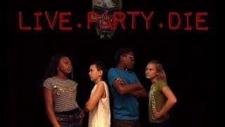 LIVE.PARTY.DIE (horror short film)