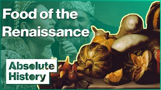 The Way The Renaissance Influenced Our Eating Habits | Absolute History