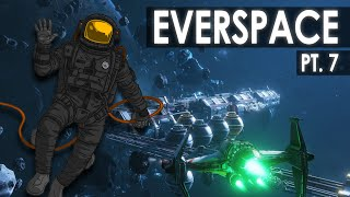 EVERSPACE - Space Roguelike - PT. 7 [Reborn]