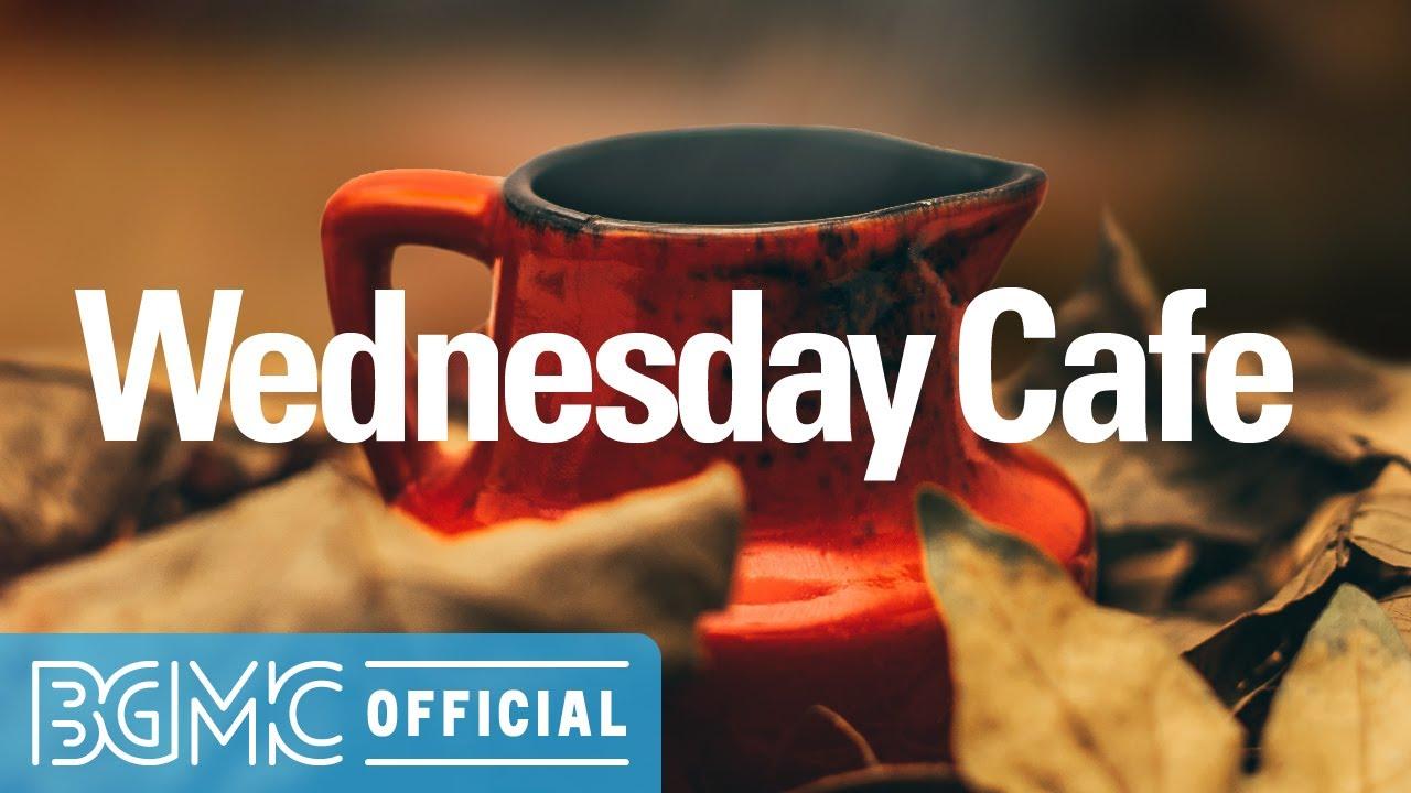Wednesday Cafe: Soothing Sunrise Wake Up Jazz & Bossa Nova Music for Working Early, Studying, Rest
