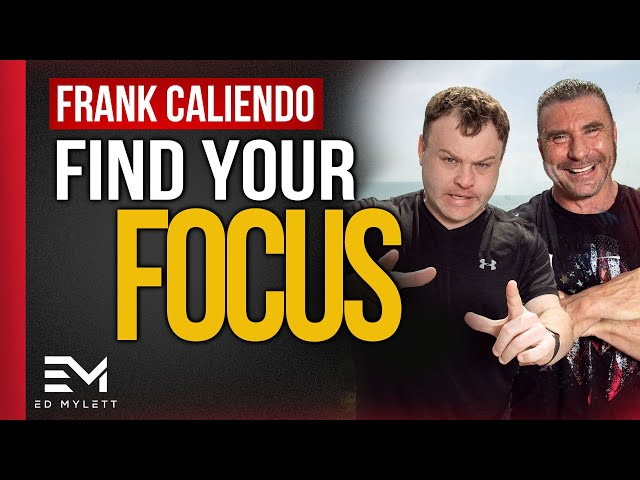 How To Get Laser Focused On Your Goals | Ed Mylett and Frank Caliendo
