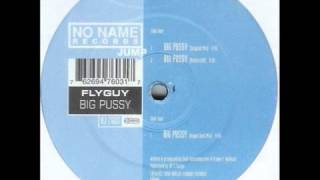 Flyguy ‎-- Big Pussy (Angel Dust Mix) No Name Records