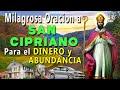 Oración A SAN CIPRIANO Para EL DINERO, ABUNDANCIA Y FORTUNA
