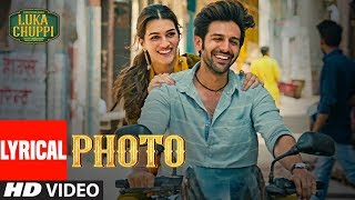 LYRICAL: Photo Song | Luka Chuppi | Kartik Aaryan, Kriti Sanon |Karan S |Goldboy |TanishkB | Nirmaan