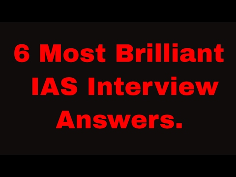 6 Most Brilliant Answers of UPSC Interview Questions (Compilation)