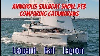 ep19 annapolis sailboat show pt3 comparing catamarans