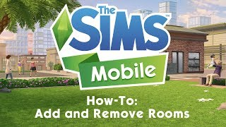 The Sims Mobile: How To Add, Remove and Make Rooms Bigger