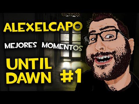 ALEXELCAPO - MEJORES MOMENTOS EN UNTIL DAWN #1
