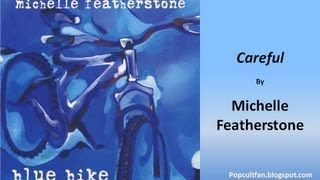 Michelle Featherstone - Careful (Lyrics)