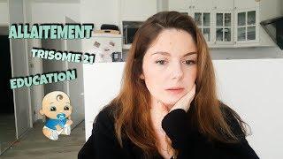 [VLOG] Trisomie 21 & allaitement