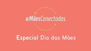 #MãesConectadas com Naiumi Goldoni, Juliana Goes, Karen Jonz e Hel Mother