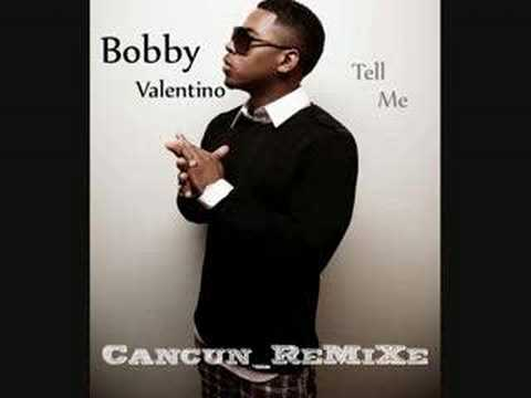 Bob Valentino Tell Me Cancun ReMiXe