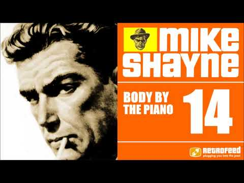 Michael Shayne Private Detective - 14 - Body by the Piano - Noir Crime Old Time Radio Show