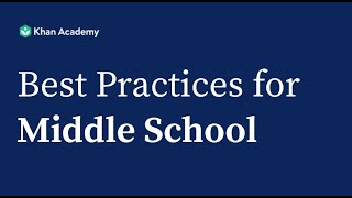 Khan Academy Best Practices for Middle School