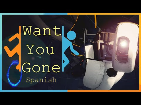 「Want You Gone」 ▌Portal 2▐ Spanish Cover