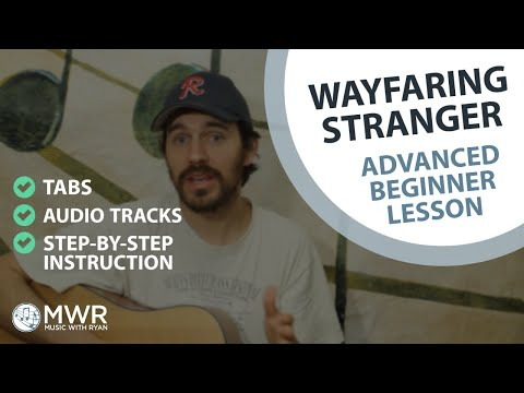 Wayfaring Stranger - Advanced Beginner Lesson