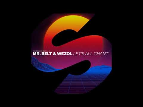 Mr. Belt & Wezol - Lets All Chant (Extended Mix)