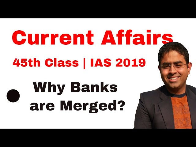 Why Banks are merged | 45th Current Affairs Class | IAS 2019