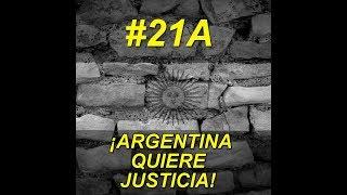 #21A: ¡ARGENTINA QUIERE JUSTICIA!